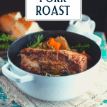Dutch oven pork roast with text title overlay