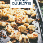 Close up side shot of a pan of roasted cauliflower with Parmesan bread crumbs