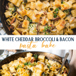 Long collage image of white cheddar broccoli and bacon pasta bake