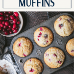 Overhead shot of cranberry muffins in a muffin tin with text title box at top