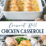 Long collage image of 5 ingredient crescent roll chicken casserole