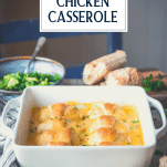 Side shot of a dish of crescent roll chicken casserole with text title overlay
