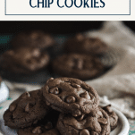 Plate of double chocolate chip cookies with text title box at top