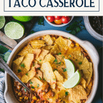 Overhead shot of an easy taco bake casserole with text title box at top