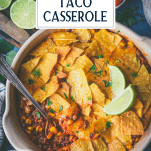 Close overhead shot of easy taco casserole recipe with text title overlay