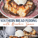 Long collage image of Bread Pudding with Bourbon Sauce