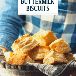 Close up side shot of hands holding a basket of the best biscuit recipe with text title box at top