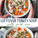 Long collage image of leftover turkey soup with wild rice