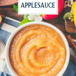 Overhead image of a bowl of applesauce with text title overlay